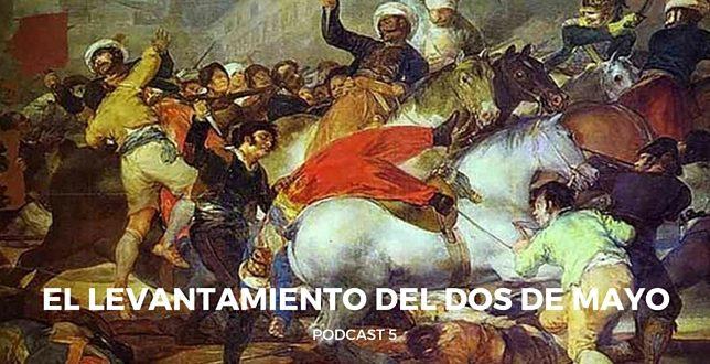 Podcast 5 – El levantamiento del 2 de mayo