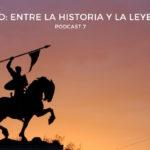 el Cid: entre la historia y la leyenda