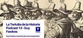 Podcast 13 – Guy Fawkes, anatomía de una conspiración