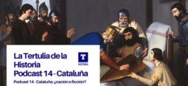 Podcast 14 – Cataluña: ¿nación o ficción?